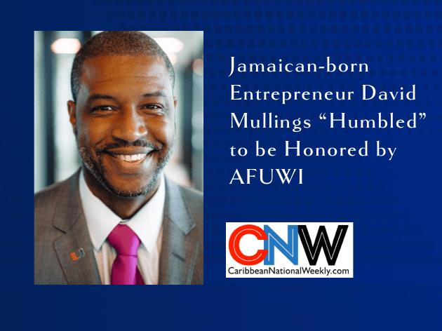 "Jamaican-born Entrepreneur David Mullings ""Humbled"" to be Honored by AFUWI"